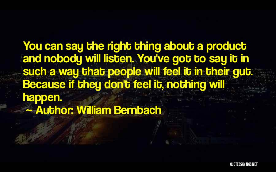 Listen To Quotes By William Bernbach