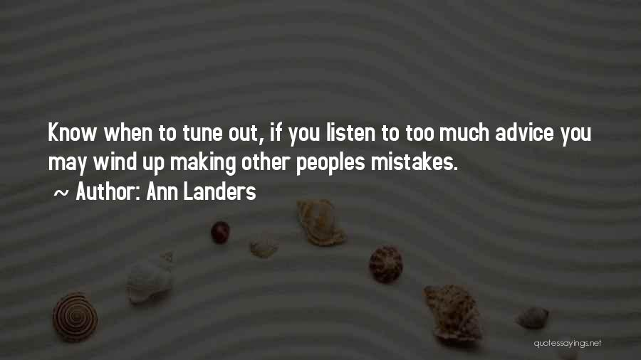 Listen To The Advice Of Others Quotes By Ann Landers