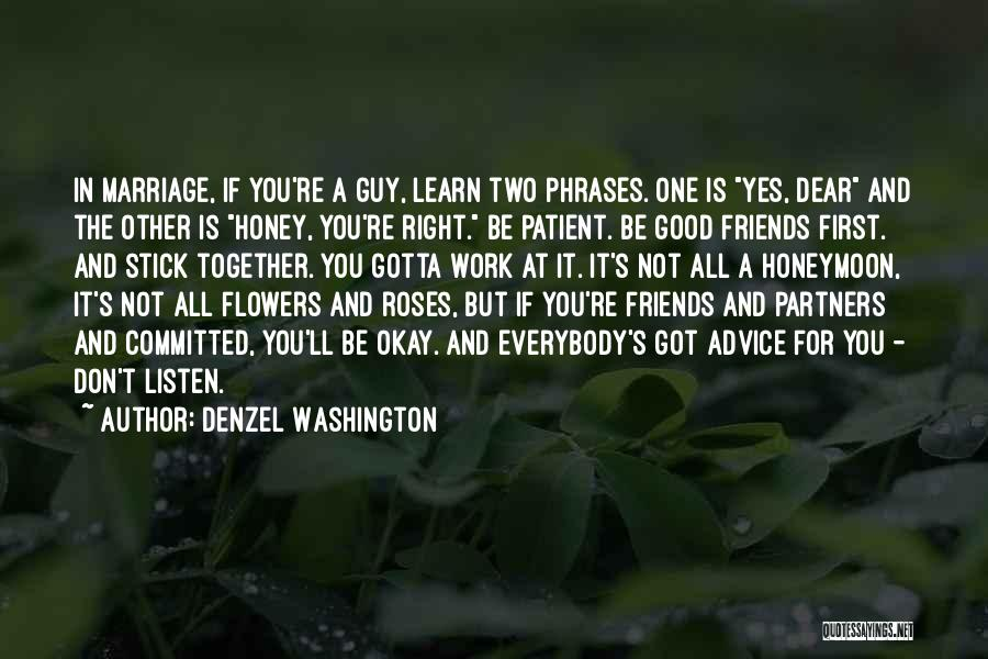 Listen To The Advice Of Others Quotes By Denzel Washington