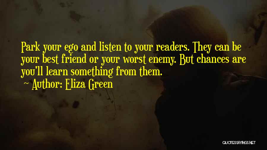 Listen To The Advice Of Others Quotes By Eliza Green