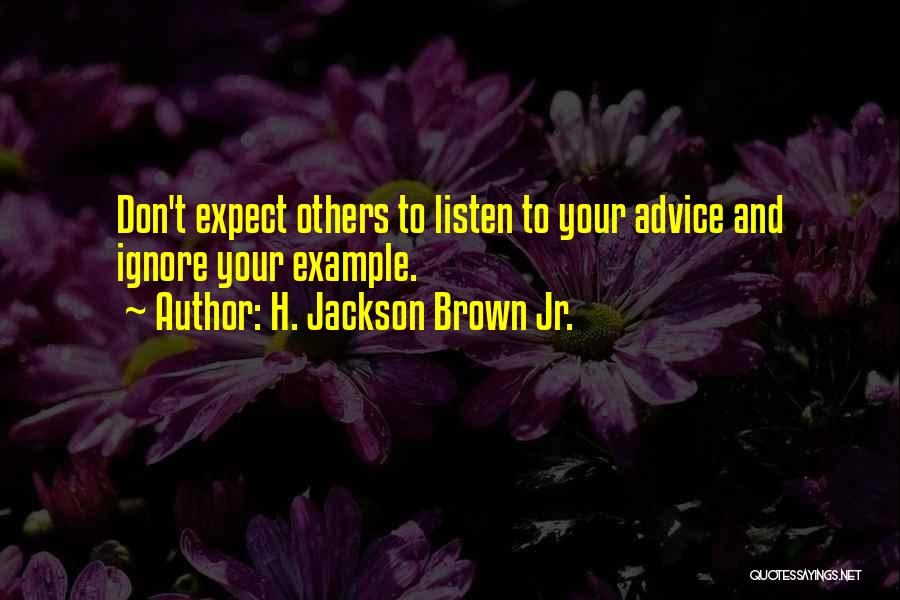 Listen To The Advice Of Others Quotes By H. Jackson Brown Jr.