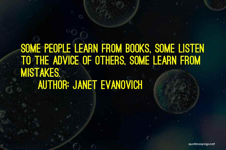 Listen To The Advice Of Others Quotes By Janet Evanovich
