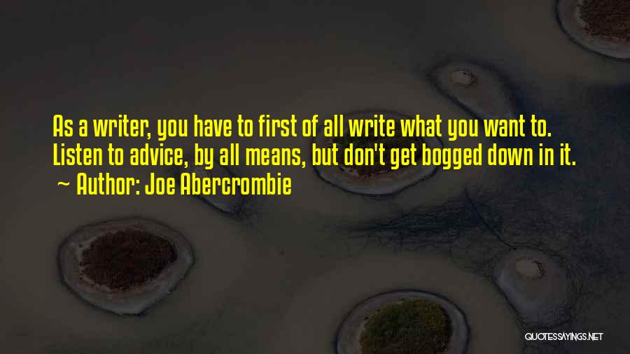 Listen To The Advice Of Others Quotes By Joe Abercrombie