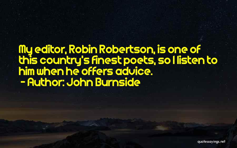 Listen To The Advice Of Others Quotes By John Burnside