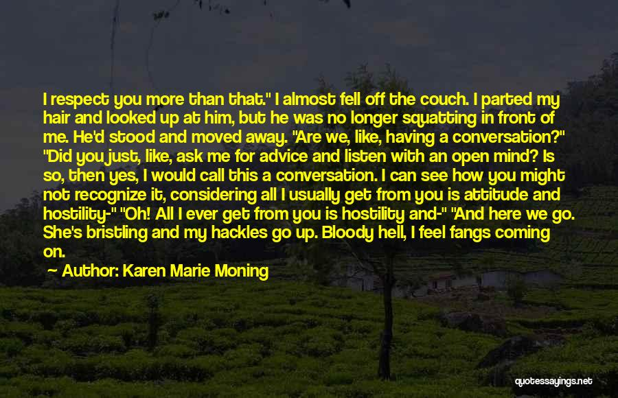 Listen To The Advice Of Others Quotes By Karen Marie Moning