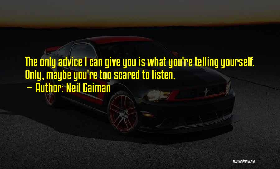 Listen To The Advice Of Others Quotes By Neil Gaiman