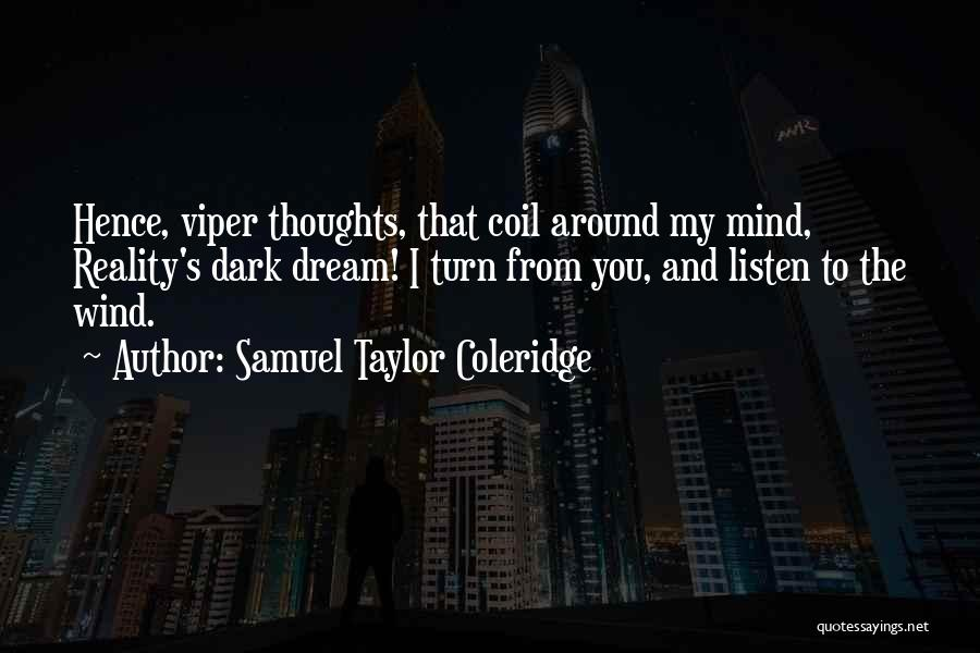 Listen To The Advice Of Others Quotes By Samuel Taylor Coleridge