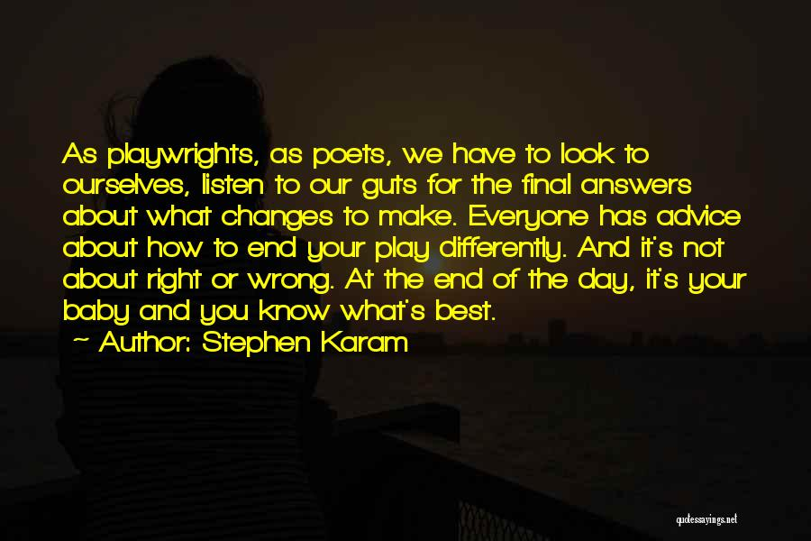 Listen To The Advice Of Others Quotes By Stephen Karam