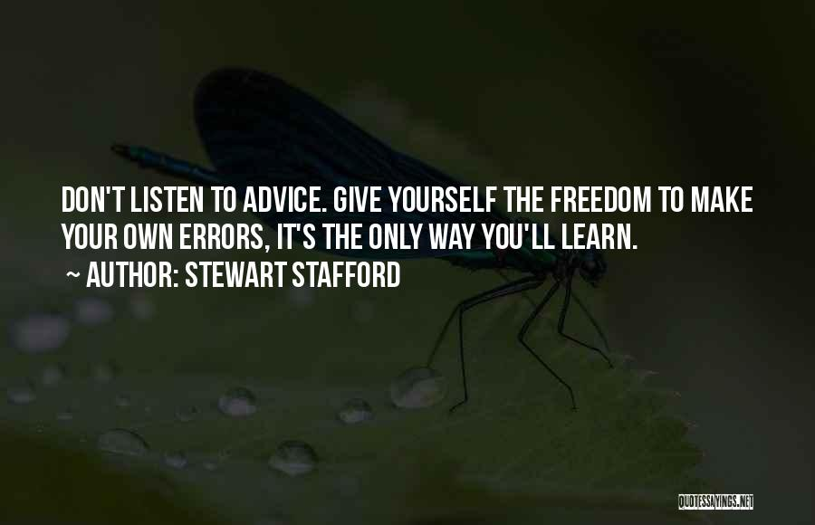 Listen To The Advice Of Others Quotes By Stewart Stafford