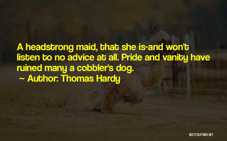 Listen To The Advice Of Others Quotes By Thomas Hardy