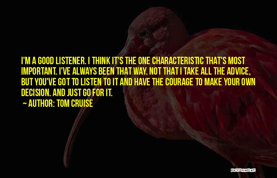 Listen To The Advice Of Others Quotes By Tom Cruise