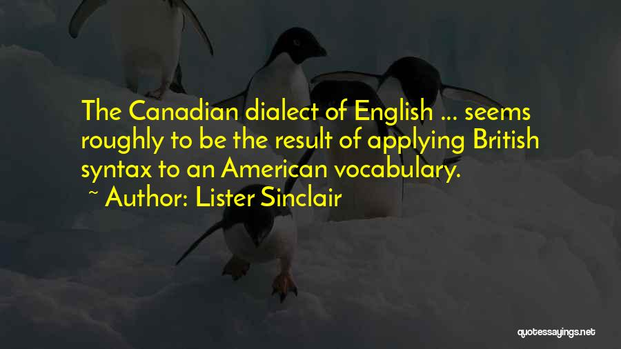 Lister Quotes By Lister Sinclair