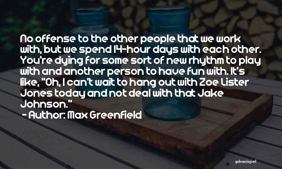 Lister Quotes By Max Greenfield