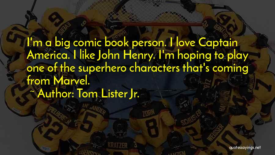 Lister Quotes By Tom Lister Jr.