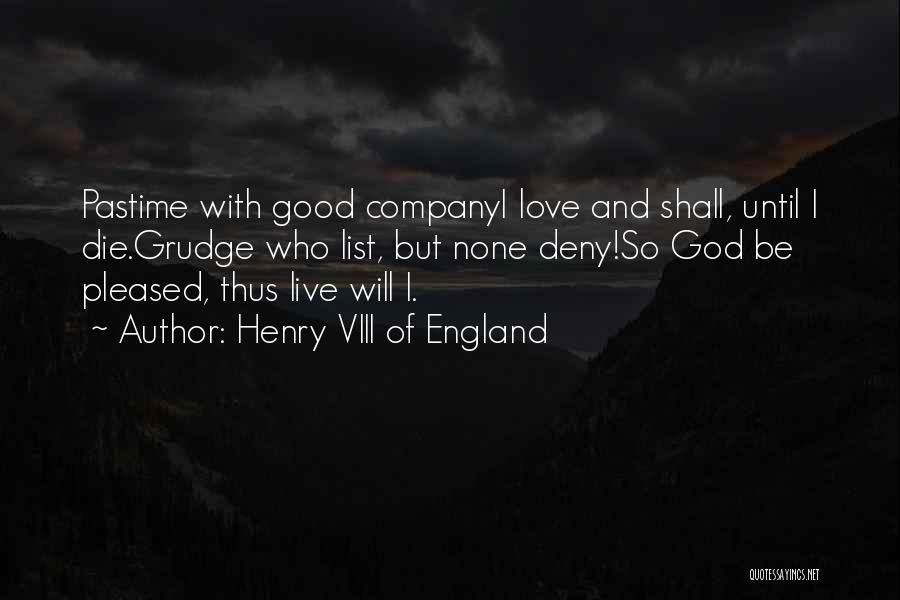 Lists Of Love Quotes By Henry VIII Of England