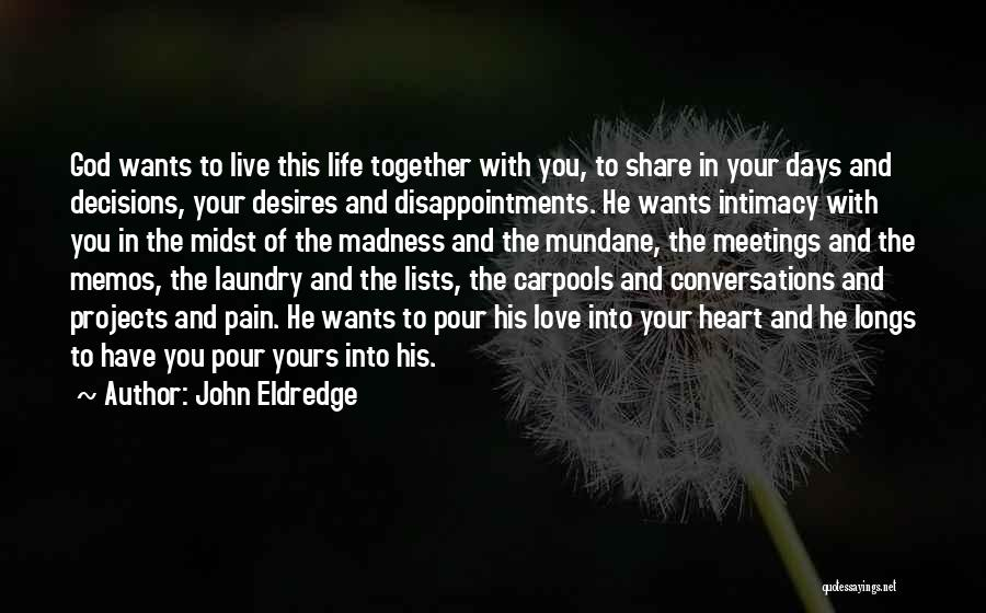 Lists Of Love Quotes By John Eldredge