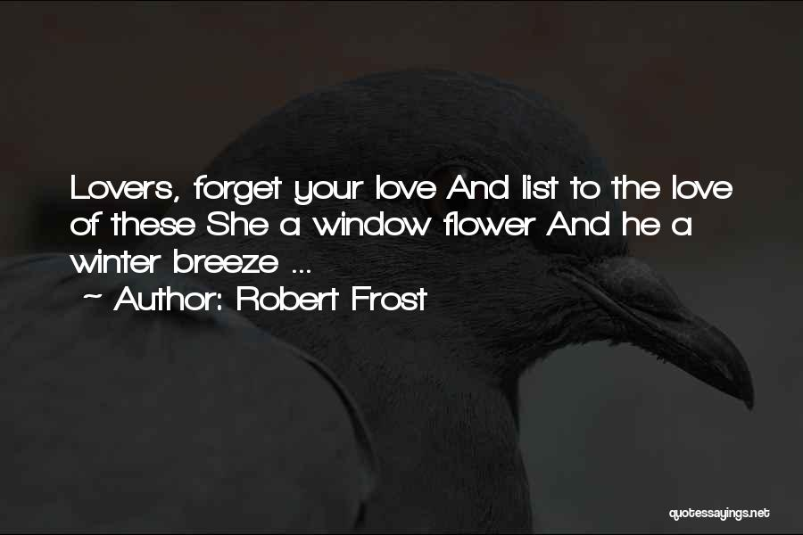 Lists Of Love Quotes By Robert Frost