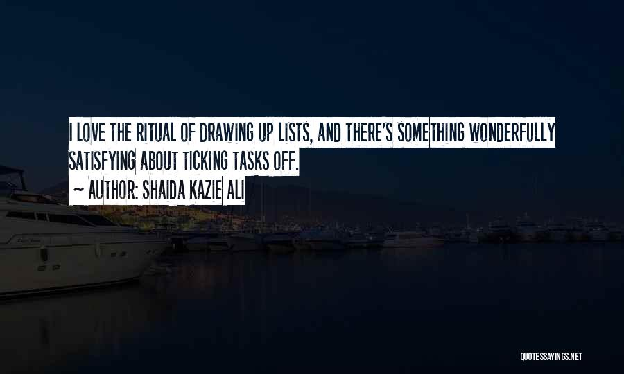 Lists Of Love Quotes By Shaida Kazie Ali