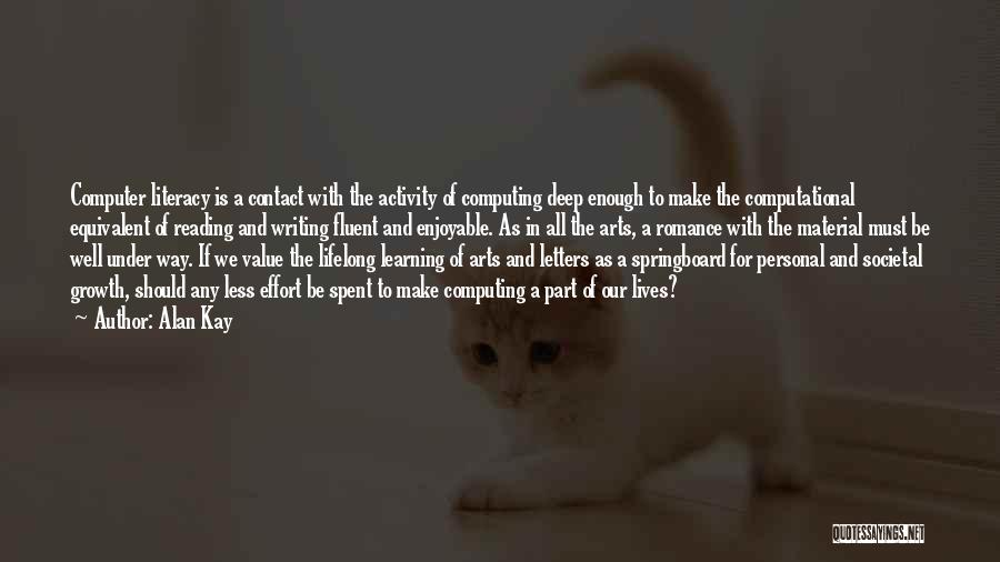 Literacy And Writing Quotes By Alan Kay
