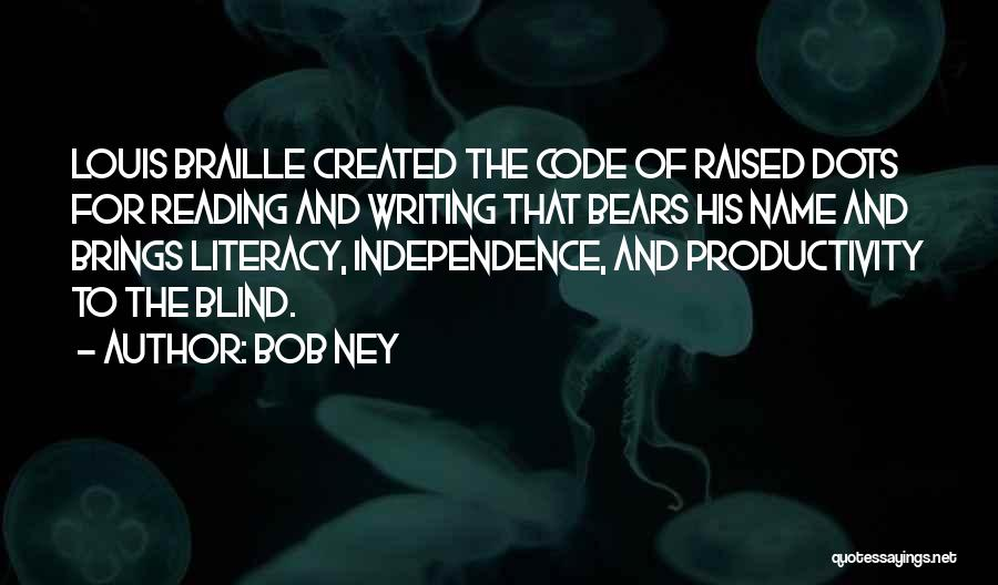 Literacy And Writing Quotes By Bob Ney