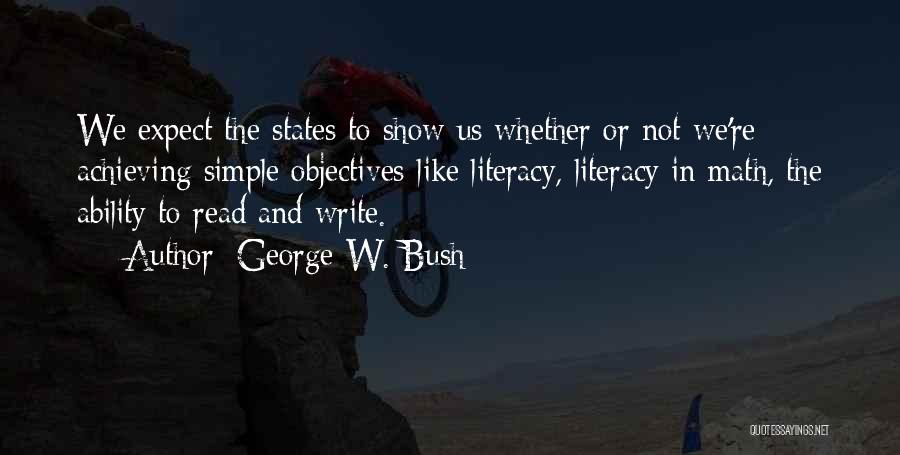 Literacy And Writing Quotes By George W. Bush