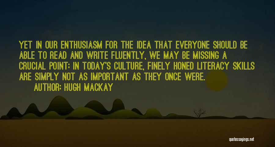 Literacy And Writing Quotes By Hugh Mackay