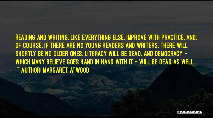 Literacy And Writing Quotes By Margaret Atwood