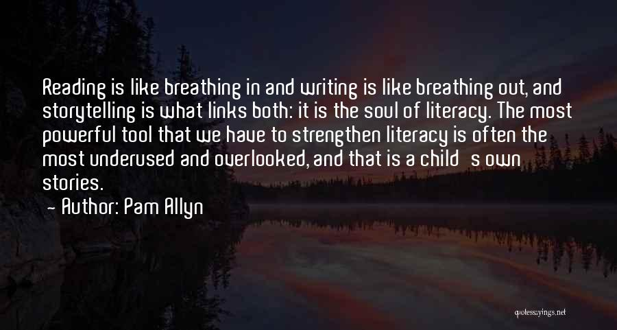 Literacy And Writing Quotes By Pam Allyn