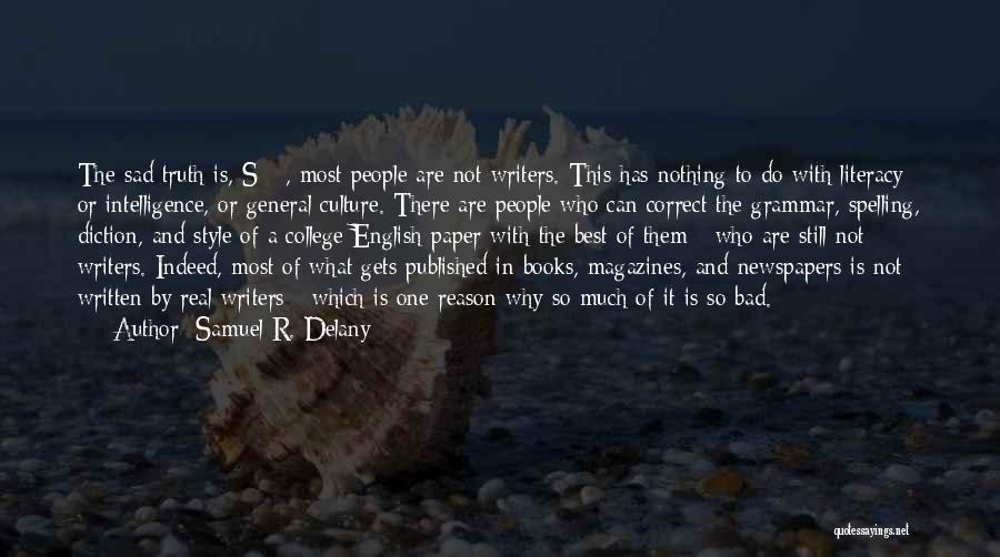 Literacy And Writing Quotes By Samuel R. Delany