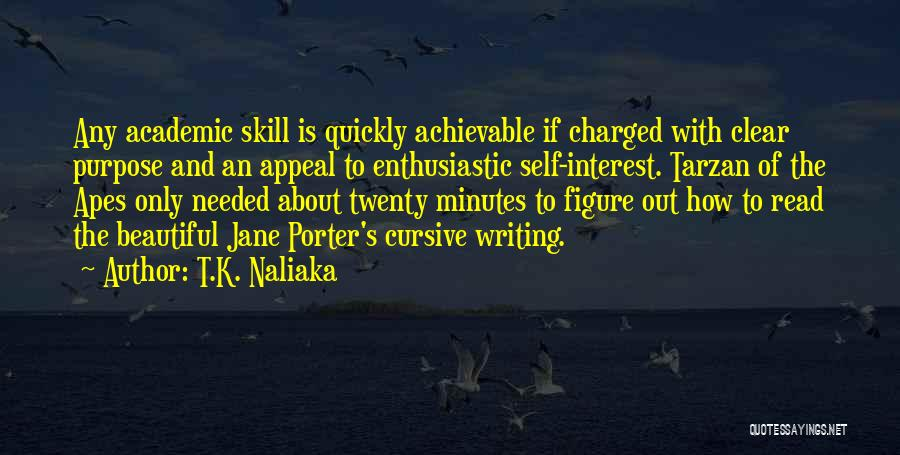 Literacy And Writing Quotes By T.K. Naliaka