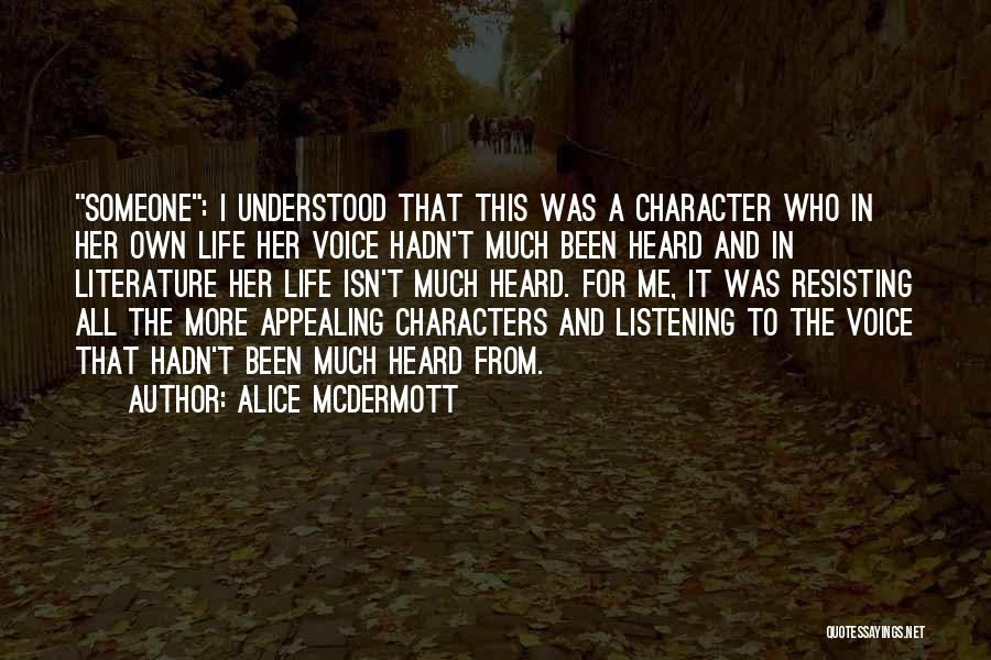 Literature And Characters Quotes By Alice McDermott