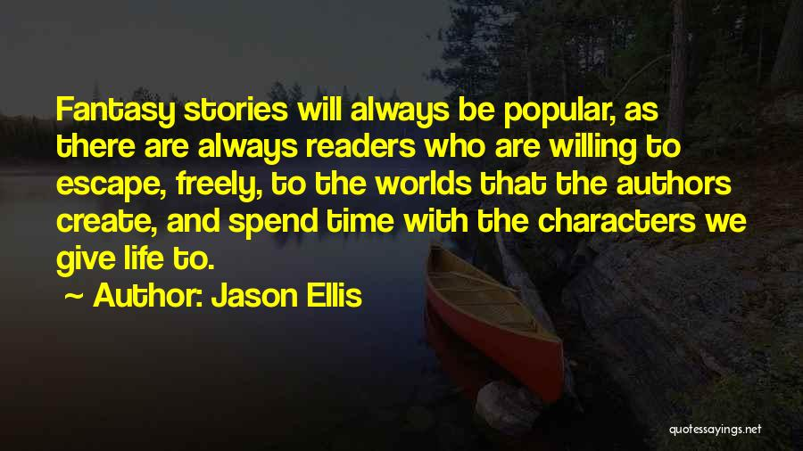 Literature And Characters Quotes By Jason Ellis