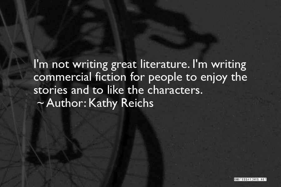 Literature And Characters Quotes By Kathy Reichs
