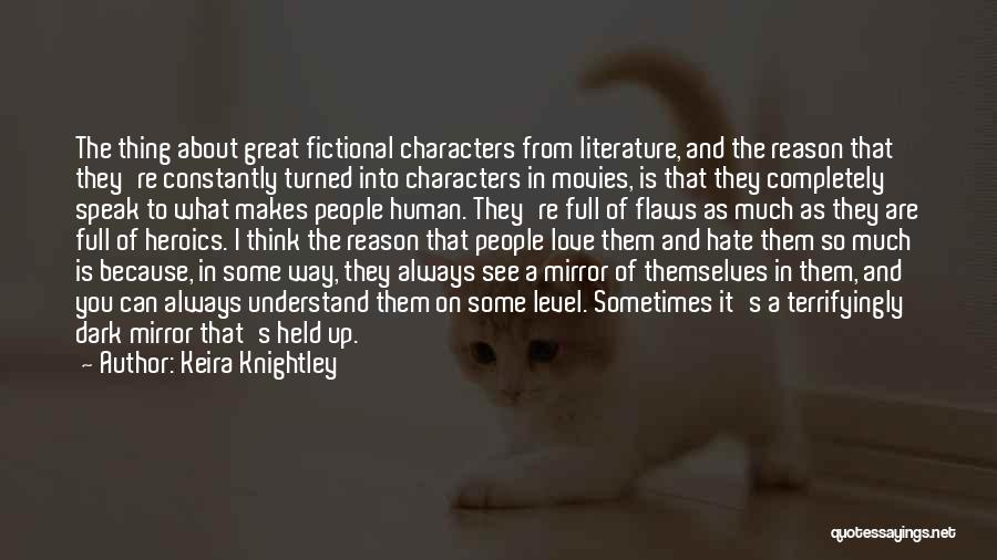 Literature And Characters Quotes By Keira Knightley
