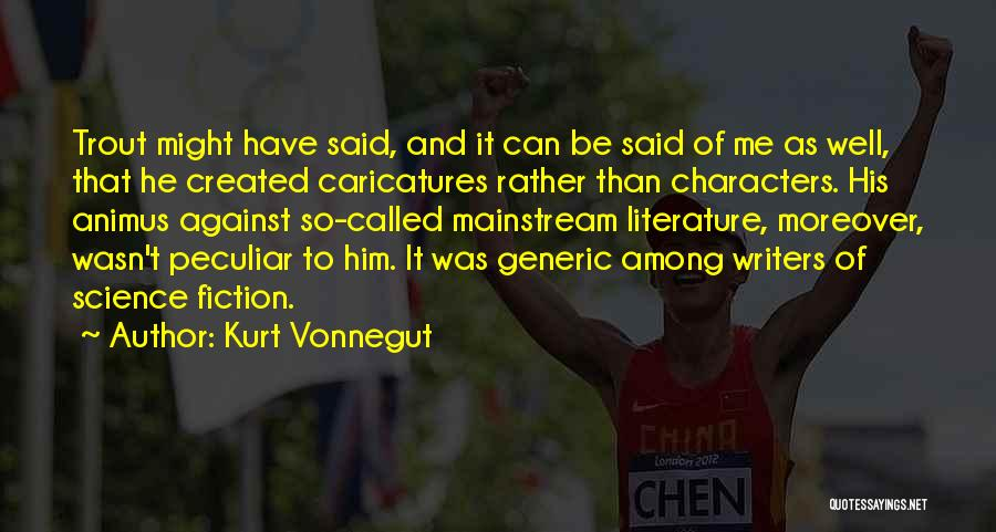 Literature And Characters Quotes By Kurt Vonnegut