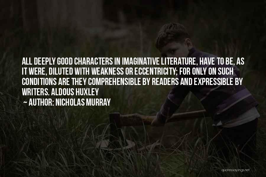 Literature And Characters Quotes By Nicholas Murray