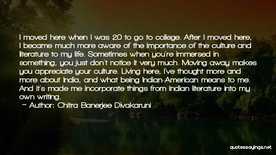 Literature And Culture Quotes By Chitra Banerjee Divakaruni