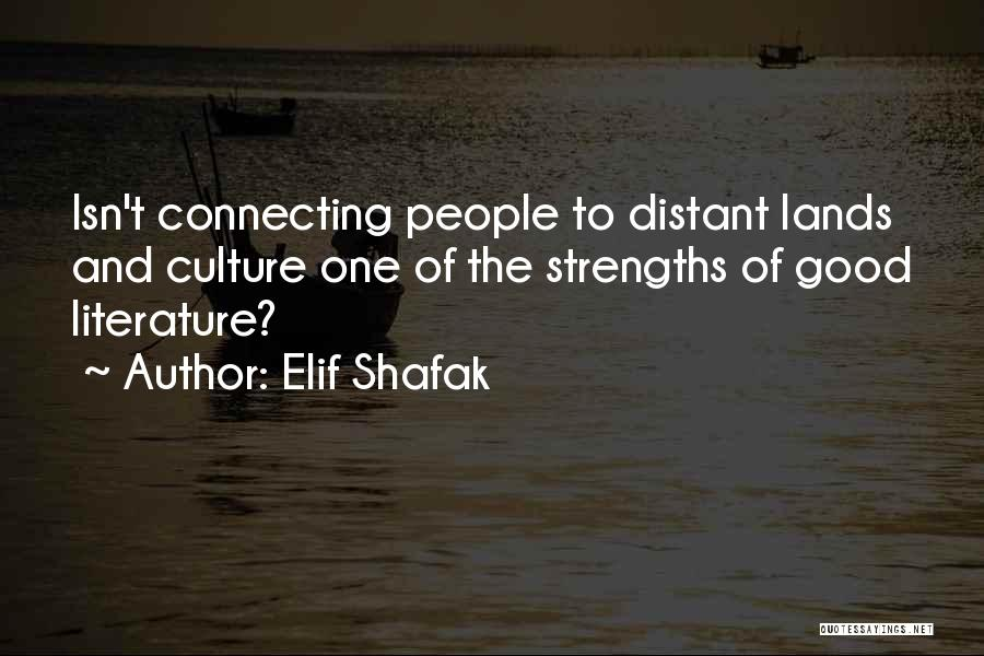 Literature And Culture Quotes By Elif Shafak