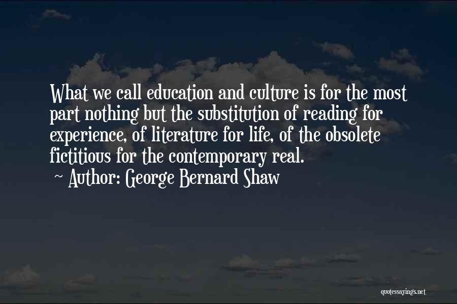 Literature And Culture Quotes By George Bernard Shaw