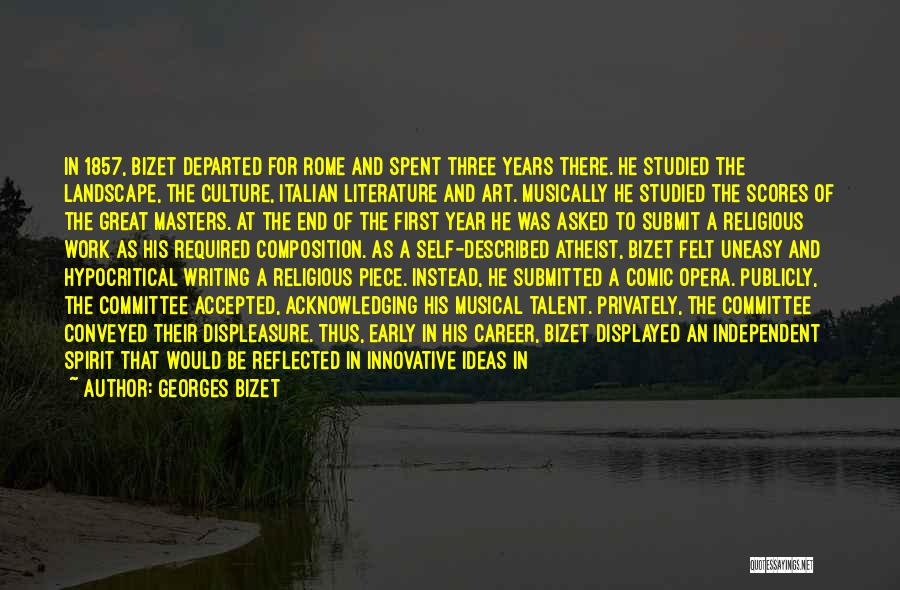 Literature And Culture Quotes By Georges Bizet