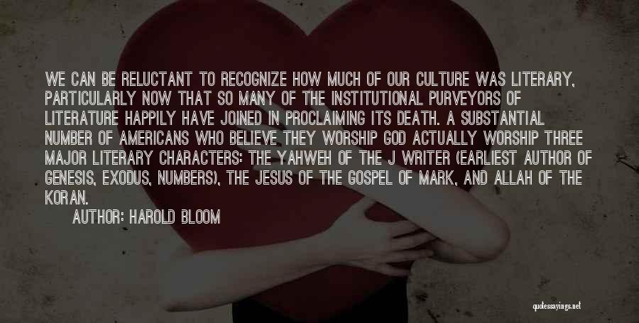 Literature And Culture Quotes By Harold Bloom