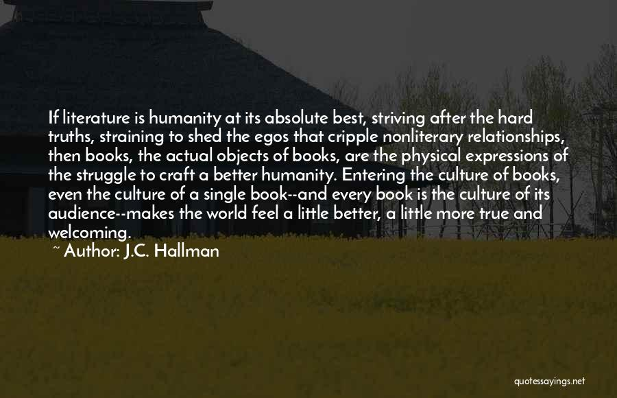 Literature And Culture Quotes By J.C. Hallman