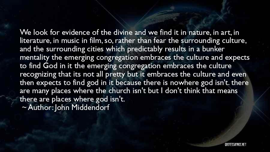 Literature And Culture Quotes By John Middendorf