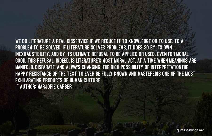 Literature And Culture Quotes By Marjorie Garber