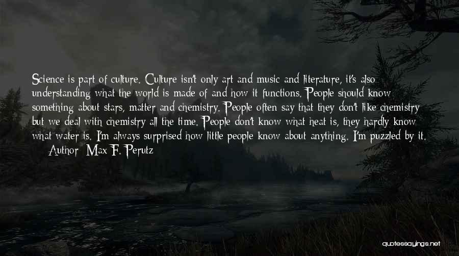 Literature And Culture Quotes By Max F. Perutz