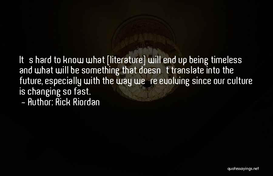 Literature And Culture Quotes By Rick Riordan