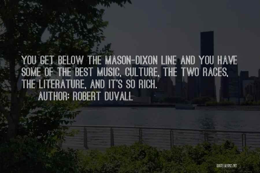 Literature And Culture Quotes By Robert Duvall