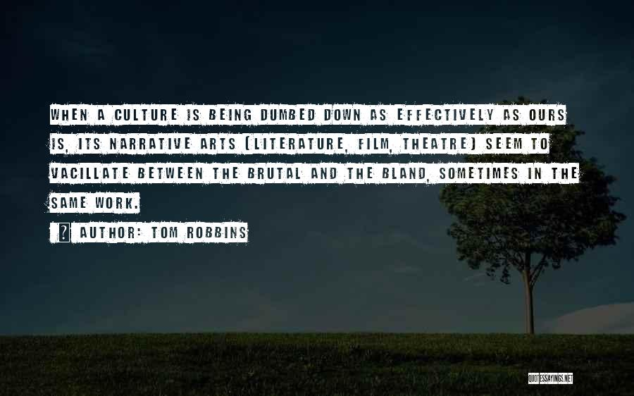 Literature And Culture Quotes By Tom Robbins