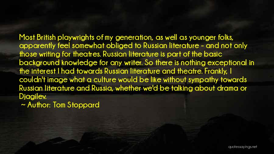 Literature And Culture Quotes By Tom Stoppard