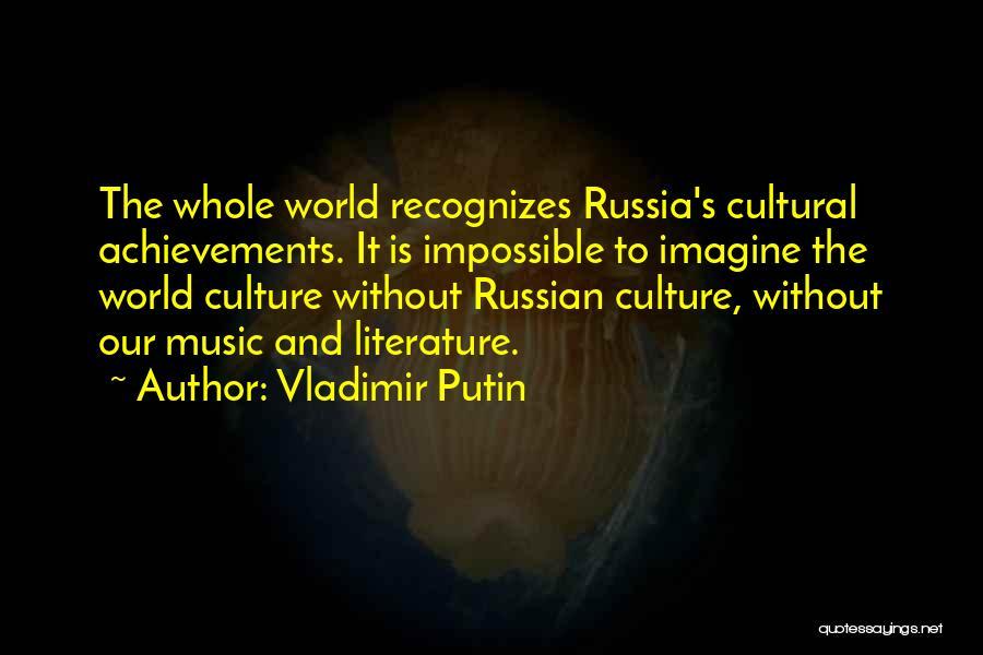 Literature And Culture Quotes By Vladimir Putin